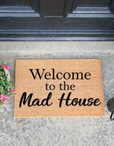 Welcome To The Mad House Doormat